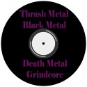 Thrash Metal / Death Metal / Black Metal / Grindcore