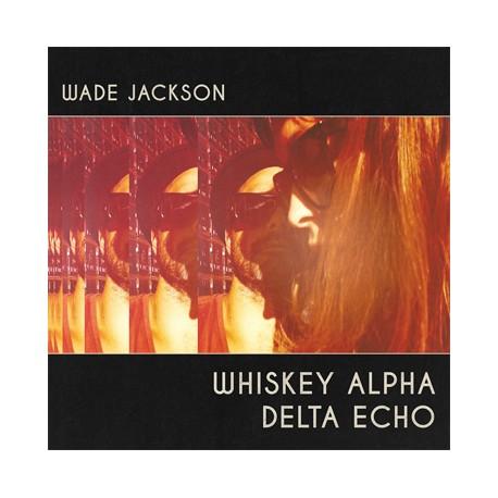 "WADE JACKSON ""Whiskey Alpha Echo"" LP"