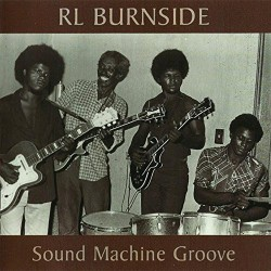 "R.L. BURNSIDE ""Sound Machine Groove"" 2LP 180 Gramos"