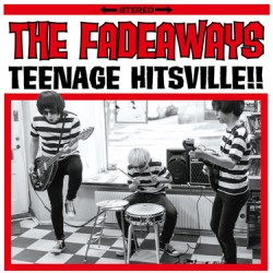 "FADEAWAYS ""Teenage Hitsville"" LP"