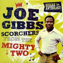 "JOE GIBBS ""Scorchers From The Mighty Two"" 2LP"