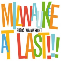 "RUFUS WAINWRIGHT ""Milwaukee At Last!!!"" CD"
