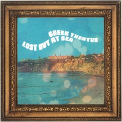 "GREEK THEATRE ""Lost Out Of Sea"" LP"