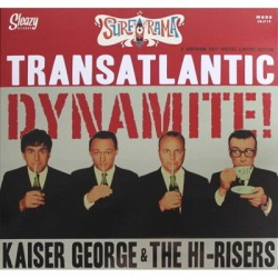 "KAISER GEORGE & THE HI-RISERS ""Transatlantic Dynamite!"" LP"