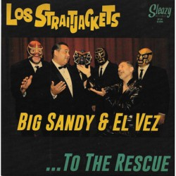 "LOS STRAITJACKETS & BIG SANDY & EL VEZ ""To The Rescue"" SG 7"""