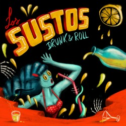 """LOS SUSTOS """"Drunk & Roll"""" SG 7"""""""