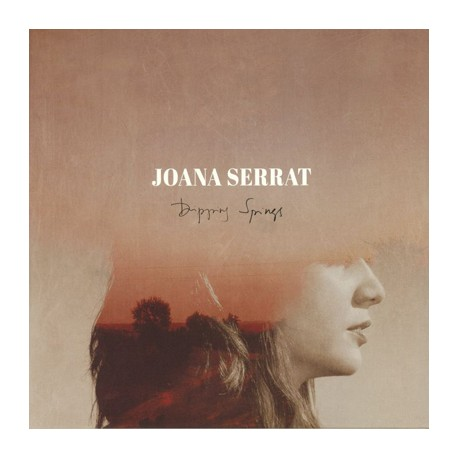 "JOANA SERRAT ""Dripping Springs"" LP + CD."