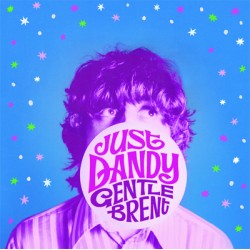 "GENTLE BRENT ""Just Dandy"" LP"