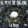 """EL PETIT DE CAL ERIL """"La Força"""" LP."""