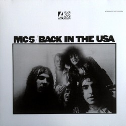 """MC5 """"Back In The USA"""" LP."""