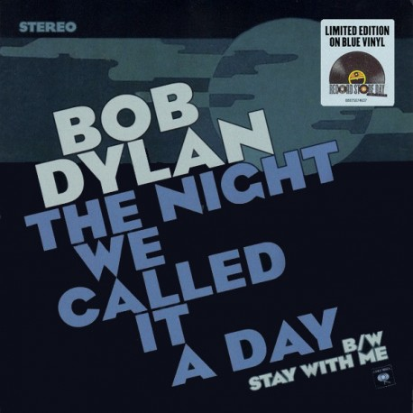 "BOB DYLAN ""The Night We Called It A Day"" SG 7"" Color RSD"