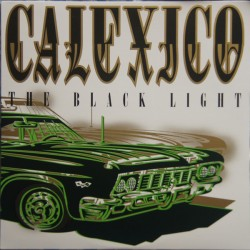 "CALEXICO ""The Black Light"" LP."