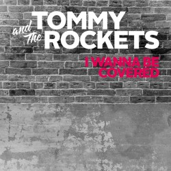 """TOMMY & THE ROCKETS """"I Wanna Be Covered"""" LP Color Blanco (versiones Ramones)."""