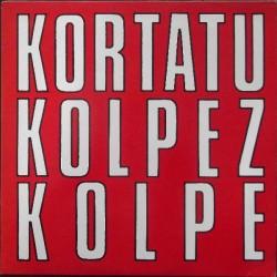 "KORTATU ""Kolpez Kolpe"" LP 180GR."