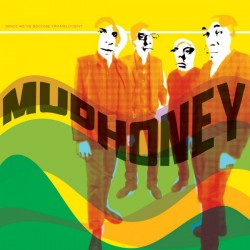 "MUDHONEY ""Since We've Become Translucent"" CD."
