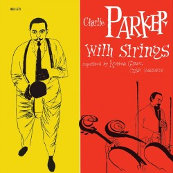 "CHARLIE PARKER ""Charlie Parker With Strings"" LP."