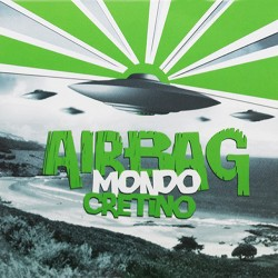 "AIRBAG ""Mondo Cretino"" LP Color."