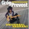 "GREG ""STACKHOUSE"" PREVOST ""Universal Vagrant"" LP."