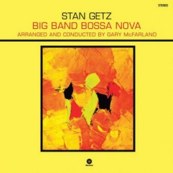 "STAN GETZ ""Big Band Bossa Nova"" LP 180GR."