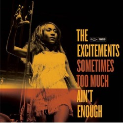 "EXCITEMENTS ""Sometimes Too Much Ain't Enought"" LP."