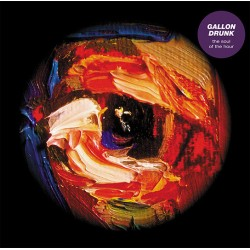 """GALLON DRUNK """"The Soul Of The Hour"""" LP + CD."""