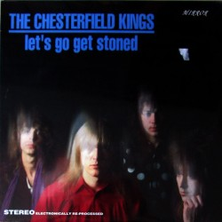 "CHESTERFIELD KINGS ""Let's Go Get Stoned"" LP."