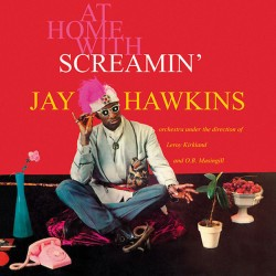 "SCREAMIN' JAY HAWKINS ""At Home With..."" LP 180GR."