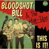 "BLOODSHOT BILL & THE HICK-UPS ""This Is It!"" LP."
