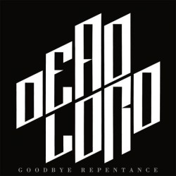 "DEAD LORD ""Goodbye Repentance"" LP Color White."