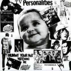 """TELEVISION PERSONALITIES """"Mummy Your Not Watching Me"""" LP."""