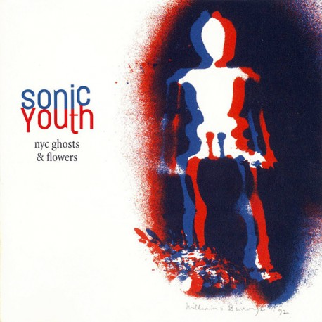 "SONIC YOUTH ""NYC Ghost & Flowers"" LP 180GR."