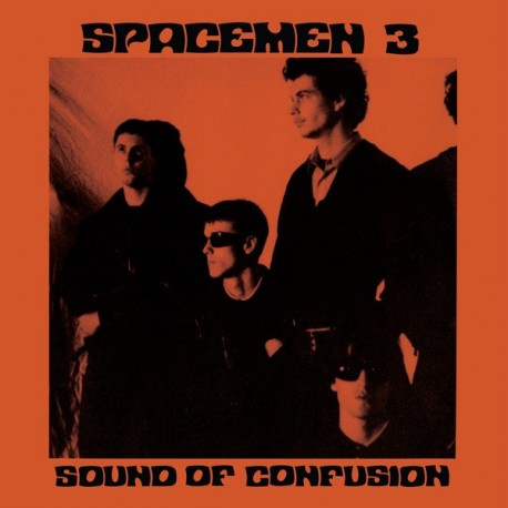 "SPACEMEN 3 ""Sound Of Confusion"" LP 180GR."
