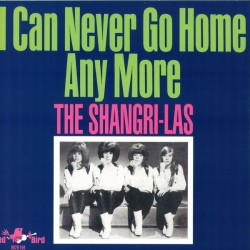 """SHANGRI-LAS """"I Can Never Go Home Anymore"""" LP."""