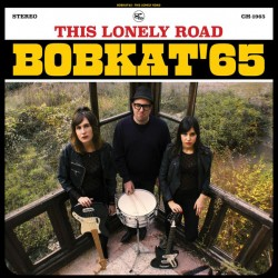 "BOBKAT'65 ""This Lonely Road"" LP Color."