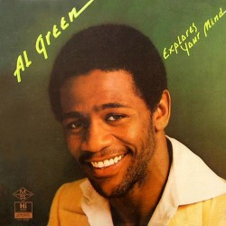 "AL GREEN ""Explores Your Mind"" LP."
