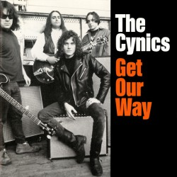 "CYNICS ""Get Our Way"" LP Color."
