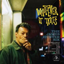 "JAMES HUNTER SIX ""Whatever It Takes"" LP."