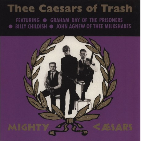 "MIGHTY CAESARS ""Thee Caesars Of Trash"" LP."