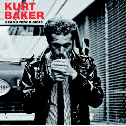 """KURT BAKER """"Brand New B-Sides"""" LP."""