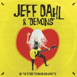 """JEFF DAHL & DEMONS """"On The Streets And In Our Hearts"""" LP."""