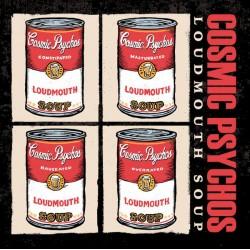"""COSMIC PSYCHOS """"Loudmouth Soup"""" LP."""