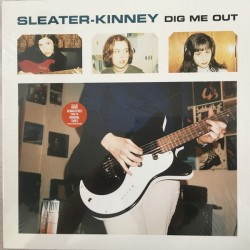 """SLEATER-KINNEY """"Dig Me Out"""" LP."""