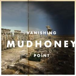 """MUDHONEY """"Vanishing Point"""" LP."""