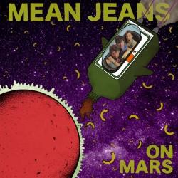 "MEAN JEANS ""On Mars"" LP."