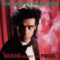 """NICK CAVE & THE BAD SEEDS """"Kicking Against The Pricks"""" LP."""