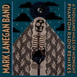 "MARK LANEGAN BAND ""A Thousand Miles Of Midnigh (Phantom Radio Remix)"" 2LP"
