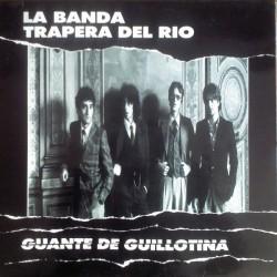 """LA BANDA TRAPERA DEL RIO """"Guante De Guillotina"""" LP Color RSD2019."""
