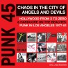 "VV.AA. ""Punk 45: Chaos In The City Of Angels And Devils"" 2LPs."