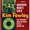 "KIM FOWLEY ""Another Man's Gold"" LP."