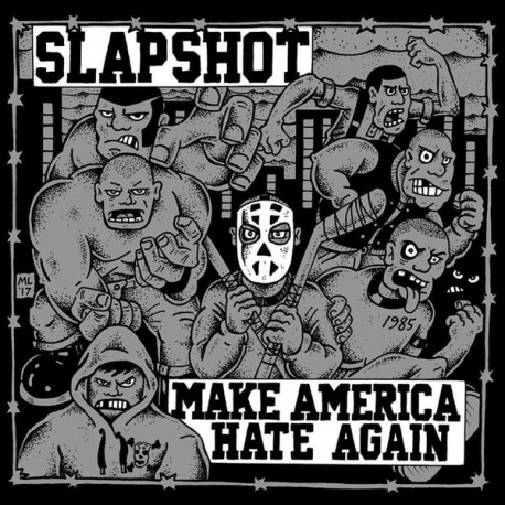 "SLAPSHOT ""Make America Hate Again"" LP."